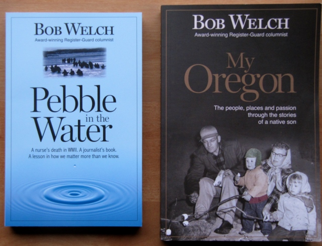 Here is the fist book, My Oregon, and the latest book I've read by Bob Welch.